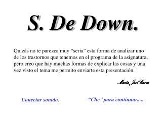 S. De Down.