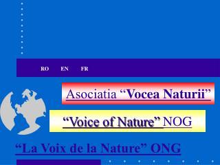 """Asociatia """" Vocea Naturii """""""