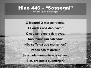 "Hino 446 – ""Sossegai"" William Edwin Entzminger"