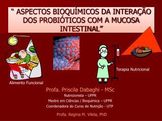ASPECTOS BIOQU MICOS DA INTERA  O DOS PROBI TICOS COM A MUCOSA INTESTINAL