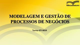 MODELAGEM E GESTÃO DE PROCESSOS DE NEGÓCIOS
