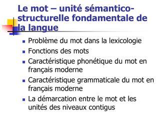 Le mot � unit� s�mantico-structurelle fondamentale de la langue