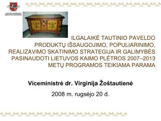 Viceministrė  dr.  V irginija  Žoštautienė 2008 m. rugsėjo 20 d.