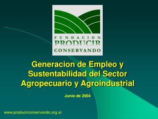 Generacion de Empleo y Sustentabilidad del Sector Agropecuario y Agroindustrial
