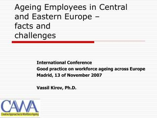 Ageing Employees in Central and Eastern Europe �  facts and challenges