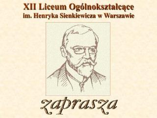 XII Liceum Og lnoksztalcace im. Henryka Sienkiewicza w Warszawie