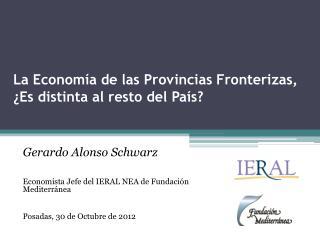La Economía de las Provincias Fronterizas, ¿Es distinta al resto del País?