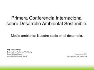Primera Conferencia Internacional sobre Desarrollo Ambiental Sostenible.