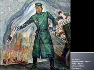 Elie Wiese Birkenau Babies Burned Pintura de um sobrevivente do Holocausto