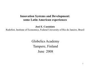Globelics Academy Tampere, Finland June  2008
