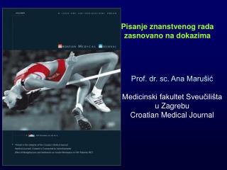 Pisanje znanstvenog rada zasnovano na dokazima Prof. dr. sc. Ana Marušić