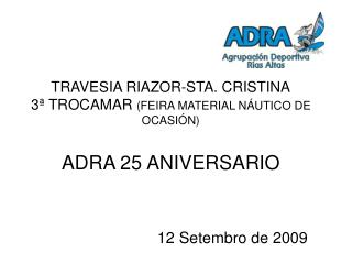 TRAVESIA RIAZOR-STA. CRISTINA 3� TROCAMAR  (FEIRA MATERIAL N�UTICO DE OCASI�N) ADRA 25 ANIVERSARIO