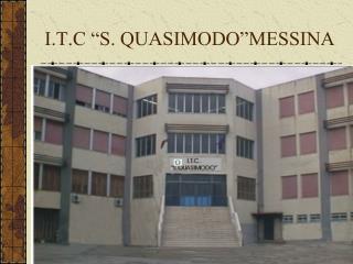 I.T.C �S. QUASIMODO�MESSINA