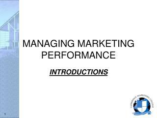 MANAGING MARKETING PERFORMANCE