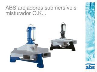 ABS arejadores submersíveis  misturador O.K.I.