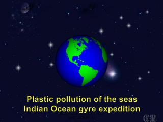 Plastic pollution of the seas Indian  Ocean gyre e xpedition