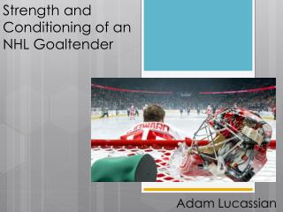 Strength and Conditioning of an NHL Goaltender