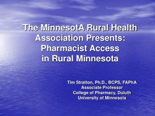 The MinnesotA Rural Health Association Presents: Pharmacist Access  in Rural Minnesota