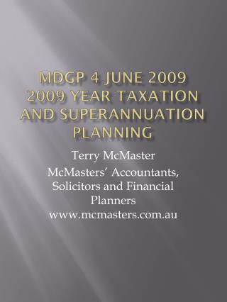 MDGP 4  june  2009 2009 Year taxation and superannuation planning