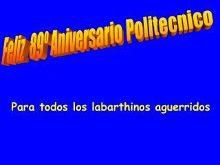 Feliz  89  Aniversario Politecnico