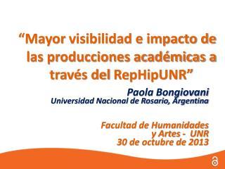 Paola Bongiovani  Universidad Nacional de Rosario, Argentina Facultad de Humanidades