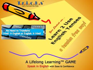 A Lifelong Learning™ GAME  Speak in English  with Ease & Confidence