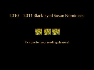 2010 – 2011 Black-Eyed Susan Nominees