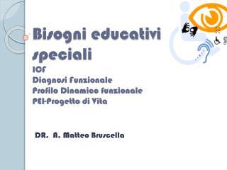 DR.  A. Matteo  Bruscella