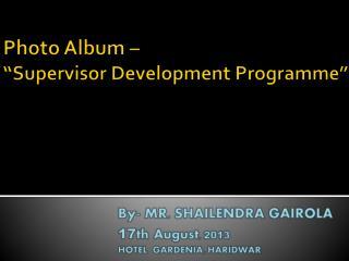 """Photo Album –  """"Supervisor Development Programme"""""""
