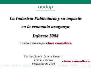 La Industria Publicitaria y su impacto en la economía uruguaya   Informe 2008