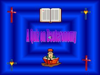 A Quiz on Deuteronomy