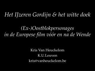 Kris Van Heuckelom K.U.Leuven kris @vanheuckelom.be