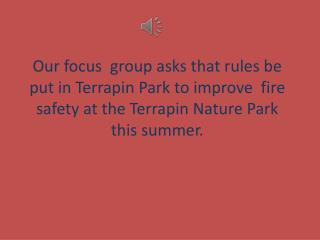 How to stop wildfire injuries  at Terrapin  P ark