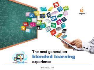 The next generation  blended learning experience
