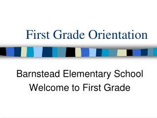 First Grade Orientation