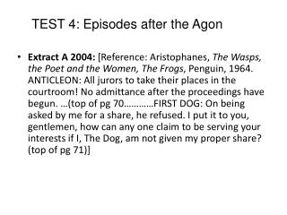 TEST 4: Episodes after the Agon