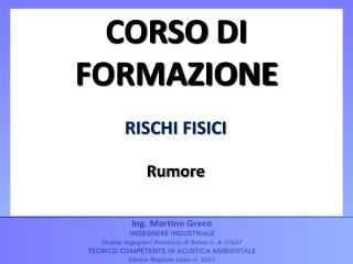 RISCHI FISICI Rumore
