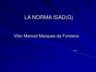 LA NORMA ISADG