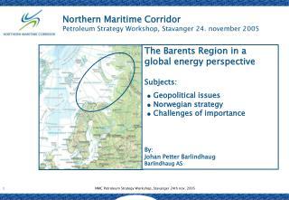 Northern Maritime Corridor Petroleum Strategy Workshop, Stavanger 24. november 2005