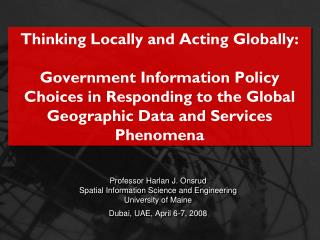 Professor Harlan J. Onsrud Spatial Information Science and Engineering University of Maine