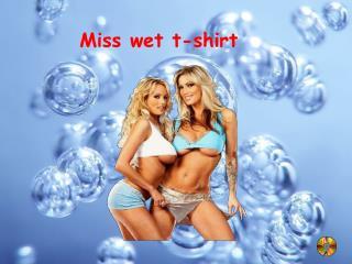 Miss  wet t-shirt