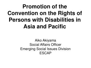 Promotion of the Convention on the Rights of Persons with Disabilities in Asia and Pacific