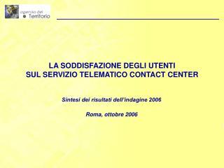 LA SODDISFAZIONE DEGLI UTENTI  SUL SERVIZIO TELEMATICO CONTACT CENTER