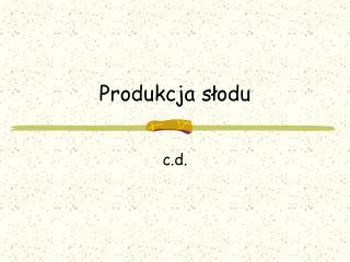Produkcja słodu