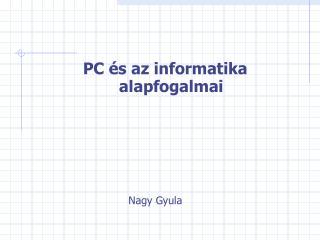 PC és az informatika alapfogalmai