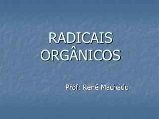 RADICAIS  ORGÂNICOS