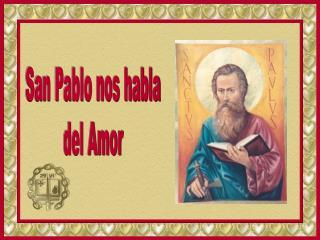 San Pablo nos habla del Amor
