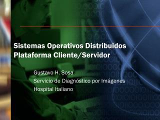 Sistemas Operativos Distribuidos   Plataforma Cliente/Servidor