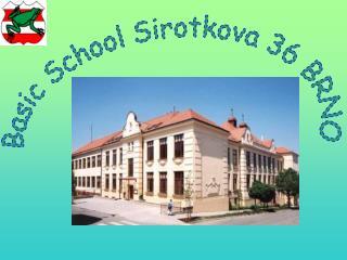 Basic School Sirotkova 36 BRNO