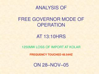 FREE GOVERNOR MODE OF OPERATION ON 28-NOV-05